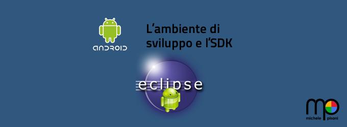 Preparare l'ambiente di sviluppo per Android