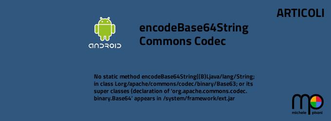No static method encodeBase64String in Base64 or Cannot resolve method