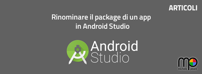 Rinominare il packages di una app in Android Studio