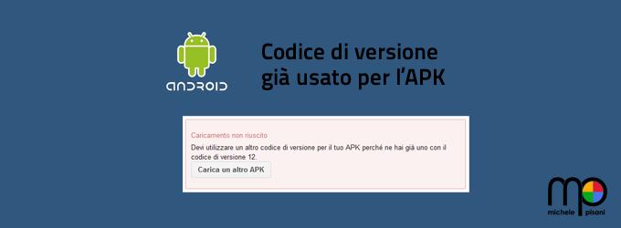 Devi utilizzare un altro codice di versione per il tuo APK