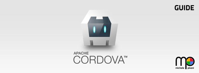 Apache Cordova - Guide per lo sviluppo e l'utilizzo di applicazioni ibride per Android, iOS, Windows Phone, Bada, Blackberry e Tizen