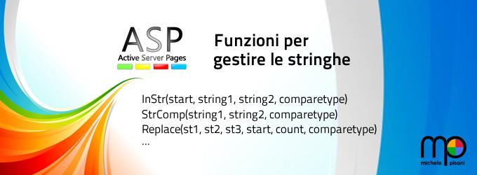 ASP - Funzioni per la gestione e modifica delle stringhe quali ad esempio, mid, replace, strreverse, instr, ecc...
