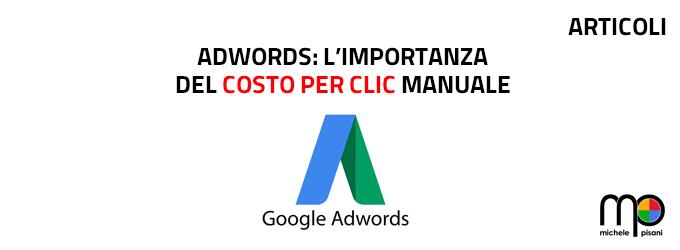 google adwords - importanza del costo per clic cpc manuale