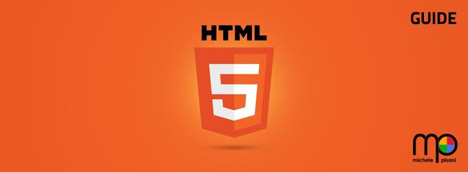 HTML5 - Guide relative alle tecniche, informazioni e suggerimenti per l'utilizzo in applicativi web