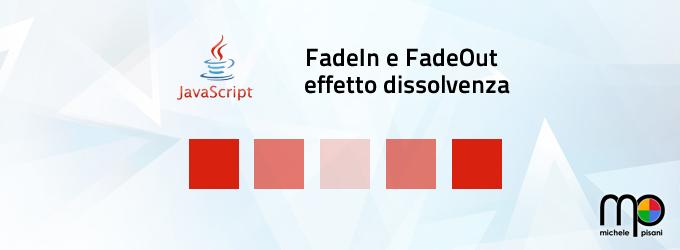 Javascript - FadeIn e FadeOut effetto dissolvenza