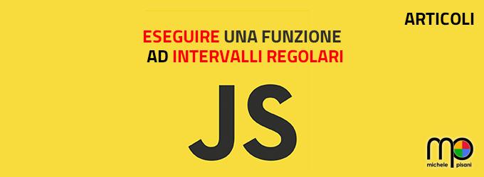 javascript puro eseguire una funzione ad intervalli regolari di tempo