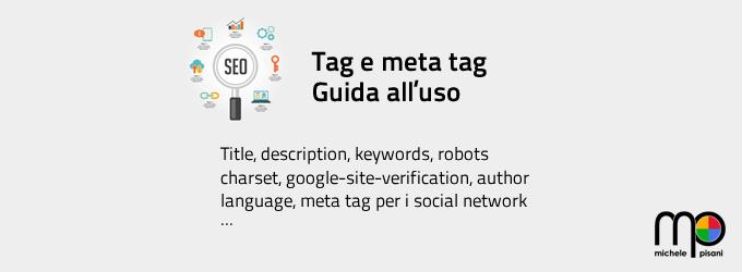 SEO - Tag e meta tag interpretati da google, dai social e da altri client