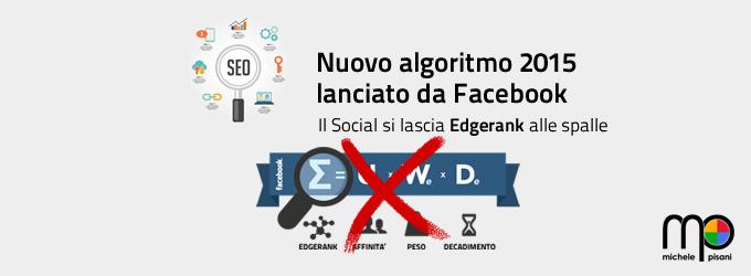 Facebook cambia algoritmo, il 2015 lascia alle spalle EdgeRank