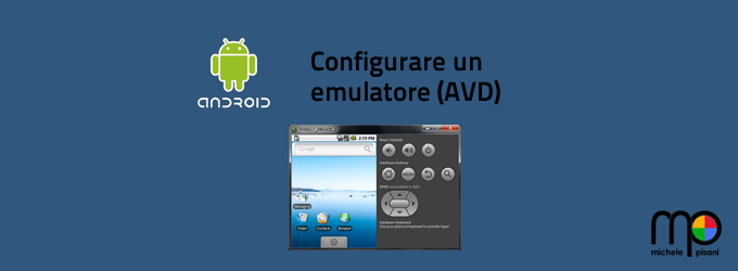 Creare e configurare un emulatore per Android