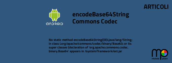 No static method encodeBase64String in Base64 or Cannot resolve method