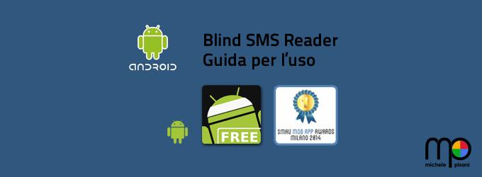 Android - Blind SMS Reader - App destinata ad ipovedenti, non udenti e non vedenti