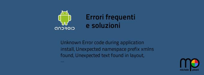 Android - Errori frequenti e soluzioni