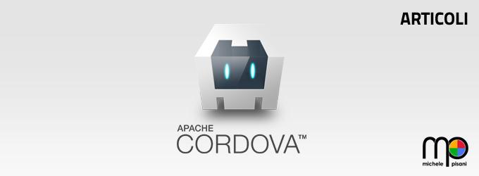 Apache Cordova - Articoli per lo sviluppo di applicazioni ibride per Android, iOS, Windows Phone, Bada, Blackberry e Tizen