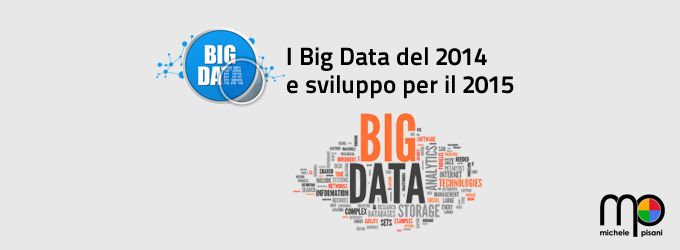 Big Data, analisi del 2014 ed investimenti nel 2015