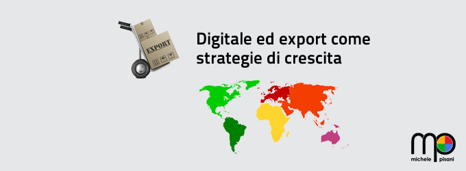 Digitale ed export come strategia di crescita