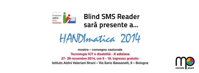 Michele Pisani presenterà Blind SMS Reader ad HANDImatica 2014