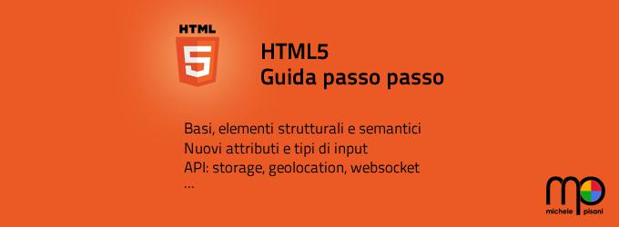 HTML5 - Tag, API, canvas, storage e molto altro con esempi applicati