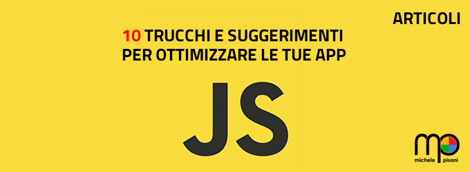 10 Suggerimenti, Trucchi e Best Practice in Javascript per Ottimizzare le tue App
