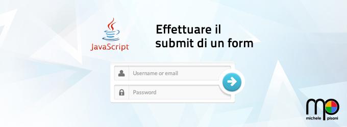 Javascript - Come effettuare il submit di un form