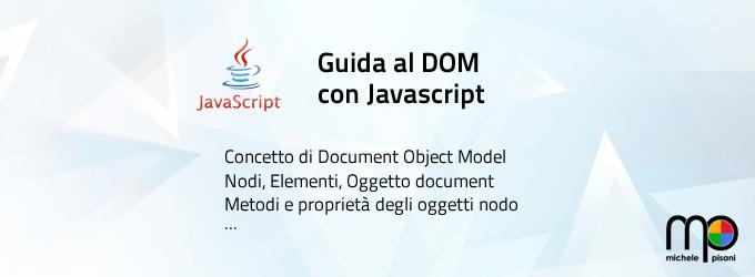 Javascript - Guida al DOM: document, elementi, nodi