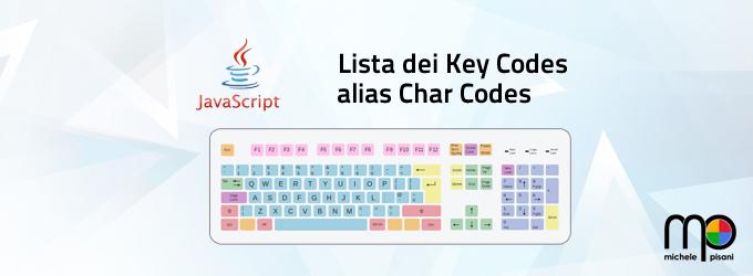 Javascript  - key codes - codici dei caratteri immessi da tastiera - char codes