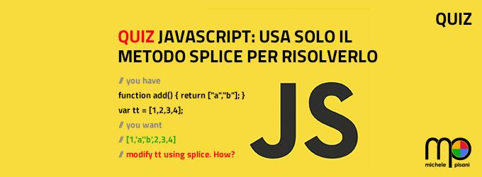 Quiz Javascript - usare solo il metodo Splice per risolverlo