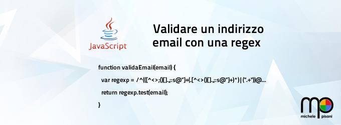 Validare un indirizzo email in Javascript con una regex