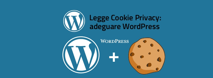 Cookie Policy, come adeguare i siti WordPress alla normativa