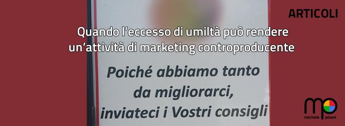 quando il marketing troppo umile nuoce al prodotto