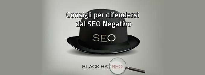 I Migliori Consigli per Difendersi dal SEO Negativo - Black Hat