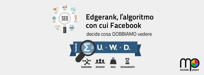 EdgeRank, l'algoritmo di Facebook che decide cosa dobbiamo vedere