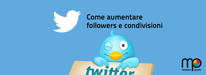 Twitter, come aumentare followers e condivisioni