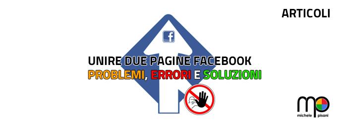 unire due pagine facebook - problemi, errori e soluzioni